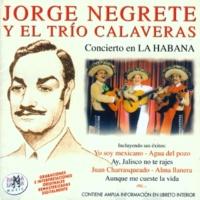 Jorge Negrete&Trío Calaveras Concierto En La Habana