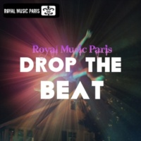 Royal Music Paris Drop The Beat
