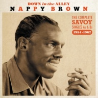 Nappy Brown Down in the Alley - The Complete Savoy Singles As & Bsm 1954-1962