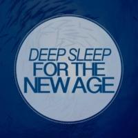 New Age Deep Sleep Deep Sleep for the New Age