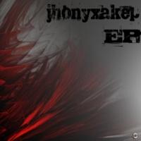 jhonyxakep Jhonyxakep - EP