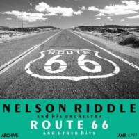 Nelson Riddle and his Orchestra Route 66 (And Other Hits)