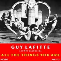 Guy Lafitte and his Orchestra All The Things You Are