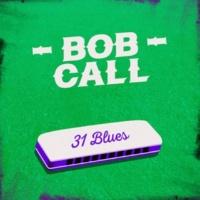 Bob Call 31 Blues