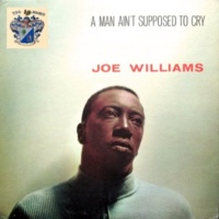 Joe Williams A Man Ain't Supposed to Cry