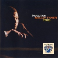 McCoy Tyner Trio Inception