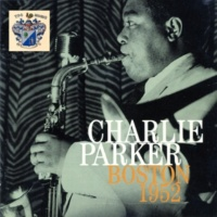 Charlie Parker Boston 1952
