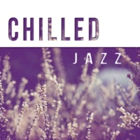 Tantra Chill Out Collection Chilled Jazz ‐ Smooth Jazz Vibes for Relax Time, Peaceful Piano Sounds, Background Music to Relax
