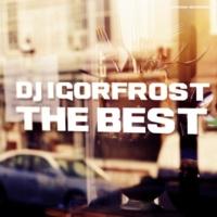 Dj IGorFrost Dj IGorFrost - The Best