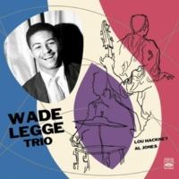 Wade Legge Trio/Wade Legge/Lou Hackney/Al Jones Wade Legge Trio