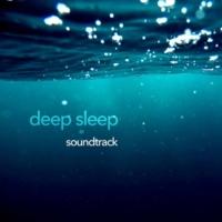 Deep Sleep Music Academy Deep Sleep Soundtrack