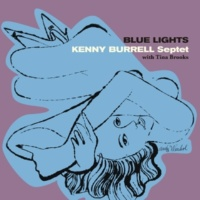 Kenny Burrell/Tina Brooks/Art Blakey Blue Lights (feat. Tina Brooks & Art Blakey) [Bonus Track Version]
