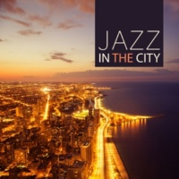 Soft Jazz Jazz in The City ‐ Smooth Jazz Sounds for Relax Time, Mellow Jazz Music for Jazz Club & Bar