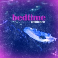 Bedtime for Baby Bedtime Ambience