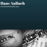 Hans Aulinch Just Smooth Soulful Jazz