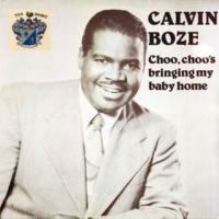 Calvin Boze Choo Choo's Bringing My Baby Home