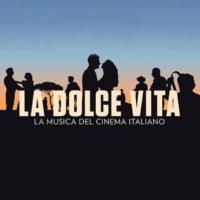Artisti vari La dolce vita - The Music of Italian Cinema