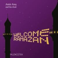 Amir Ateş & His Choir Welcome Ramazan