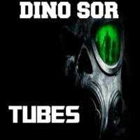 Dino Sor Tubes