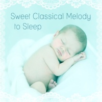 Baby Lullaby, Peaceful Music Baby Club Sweet Classical Melody to Sleep ‐ Lullaby to Bed, Classical Lullabies, Mozart, Bach to Sleep
