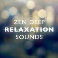 Relaxation Zen Zen: Deep Relaxation Sounds