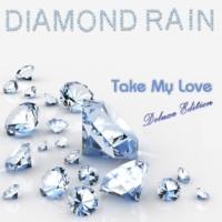 Diamond Rain Take My Love (Deluxe Edition)