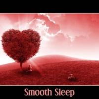 Deep Sleep Music Maestro Smooth Sleep ‐ Gentle Sleep, Deep Dream, Paceful Sleep, Music for Trouble Sleeping