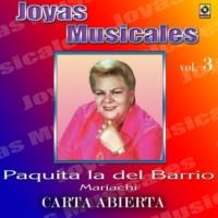 Paquita La Del Barrio Joyas Musicales, Vol. 3: Carta Abierta - Mariachi