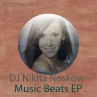 DJ Nikita Noskow Music Beats