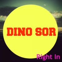 Dino Sor Right In
