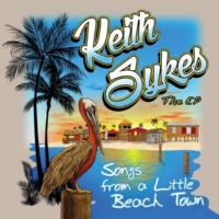 Keith Sykes Songs from a Little Beach Town