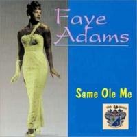 Faye Adams Same Ole Me