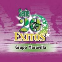 Grupo Maravilla Serie 20 Exitos