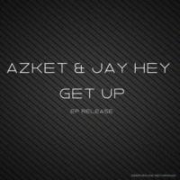 Azket & Jay Hey Get Up