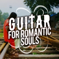 Romantic Guitar Music,Acoustic Soul&Las Guitarras Románticas Guitar for Romantic Souls