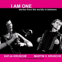 Katja Krusche&Martin V. Krusche I Am One (Stories from the Worlds In-Between)