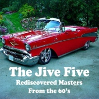The Jive Five Rediscovered Masters from the 60's