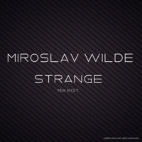 Miroslav Wilde & KAZAK`s Strange - Mix Edit
