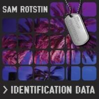 Sam Rotstin Identification Data