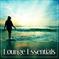 Deep Lounge Lounge Essentials - Sunset Chill Out, Chill Out Music, Electronic Chill Out