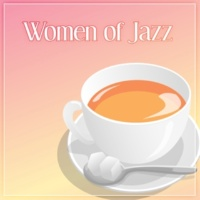 Soft Jazz Women of Jazz ‐ Soothing Sounds of Jazz Music like a Soft Pillow, Relax Time, Good Sleep, Chilled Jazz, Background Music for Relaxation, Calming Piano Sounds, Jazz Music