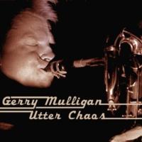 Gerry Mulligan Utter Chaos