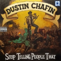 Dustin Chafin Stop Telling People That
