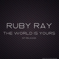 Ruby Ray The World Is Yours
