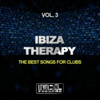 2Black,3 Elements,Southern Renx,Great Exuma,Groove Juice,Mood Movers,Kidama,Jeanclaudemaurice,Morphosis,Key De Es,Tommy Evans,Sorrentino,Vega,Niky D.,Stefano 'Mat's' Mattara,Pagany,Little Green Man&So Ibiza Therapy, Vol. 3 (The Best Songs For Clubs)