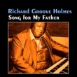 Richard Groove Holmes Song for My Father
