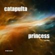 Catapulta & Andre Hecht Princess