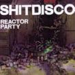 Shitdisco Reactor Party