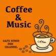 Cafe Music BGM channel Coffee & Music