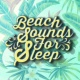 Beach Sounds 2016 Beach Sounds for Sleep